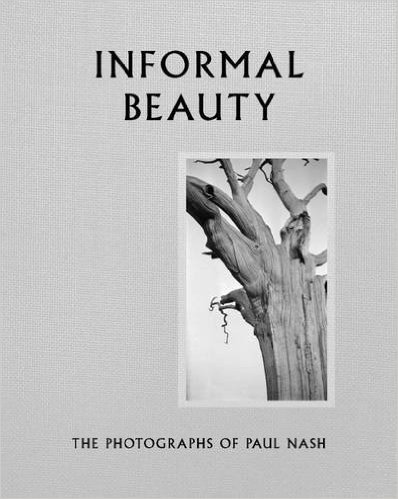 Informal Beauty: The Photographs of Paul Nash