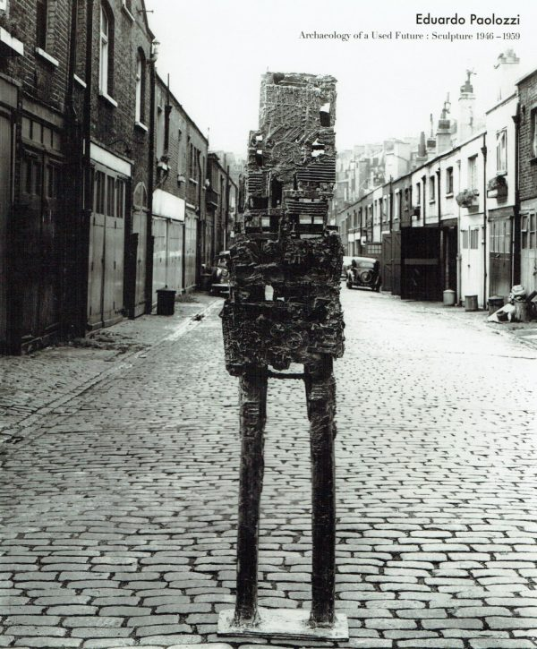 Eduardo Paolozzi - Archaeology of a Used Future - Sculpture 1946-1959