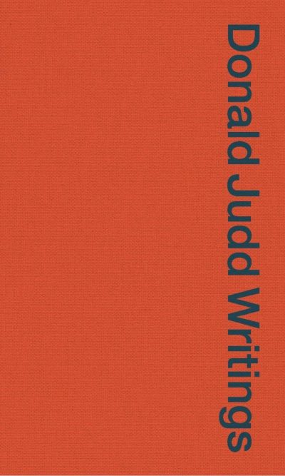 Donald Judd Writings: 1958-1993