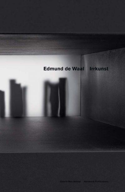 Edmund De Waal - Irrkunst