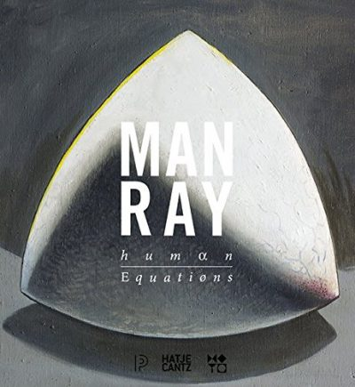 Man Ray: Human Equations: A Journey from Mathematics to Shakespeare