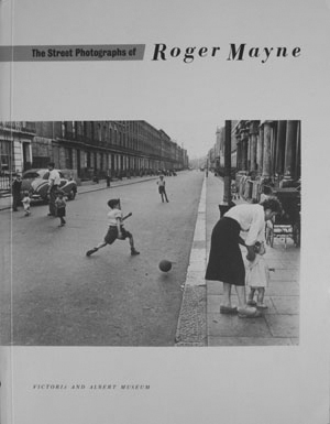 Street Photographs of Roger Mayne