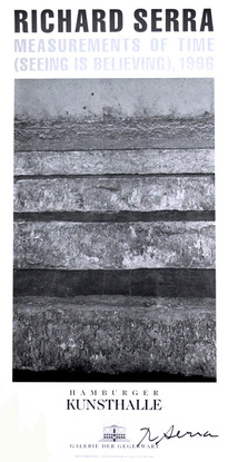 Richard Serra. Measurements of Time (Seeing is Believing). Poster. Signed