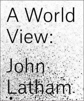 A World View: John Latham
