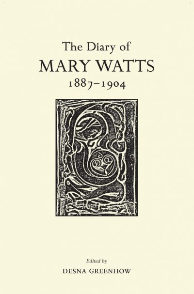 The Diary of Mary Watts 1887-1904: Victorian Progressive and Artistic Visionary