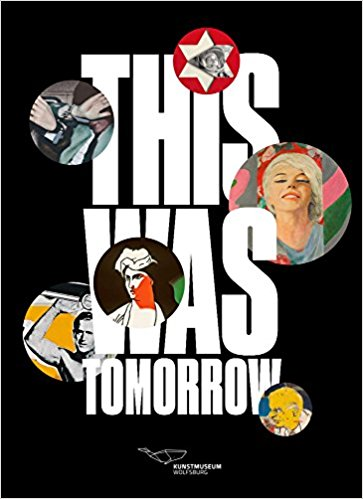 This Was Tomorrow: The Invention of Pop Art in Great Britain