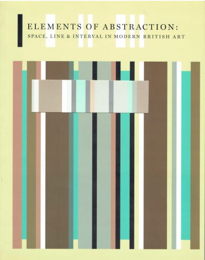 Elements of Abstraction: Space, Line & Interval in Modern British Art