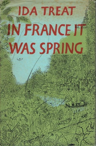 In France It Was Spring by Ida Treat (Anthony Gross dustwrapper)