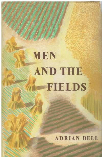 Men and the Fields by Adrian Bell (John Nash dustwrapper)