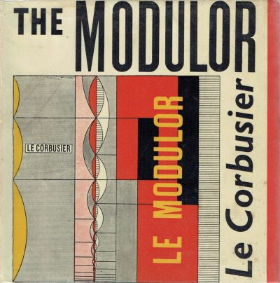 The Modulor. A Harmonious Measure to the Human Scale Universally Applicable to Architecture and Mechanics
