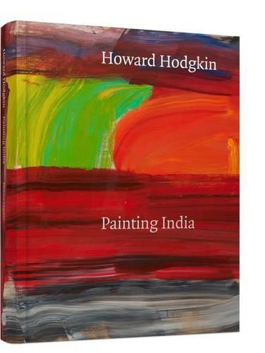 Howard Hodgkin: Painting India 2017