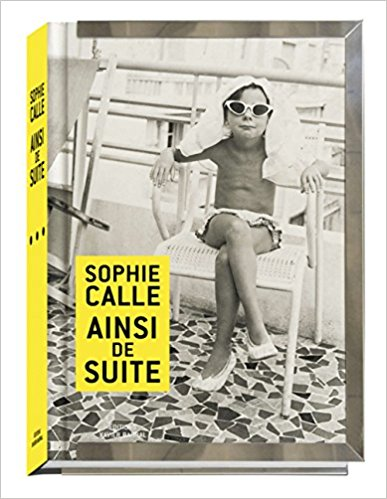 Ainsi de suite. Sophie Calle. (Signed)