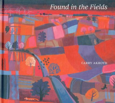 Found in the Fields by Carry Akroyd