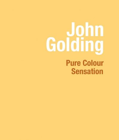 John Golding: Pure Colour Sensation
