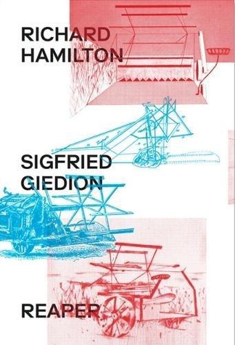 Richard Hamilton & Siegfried Giedion: Reaper