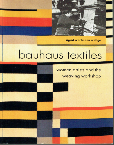 Bauhaus Textiles: Women Artists and the Weaving Workshop