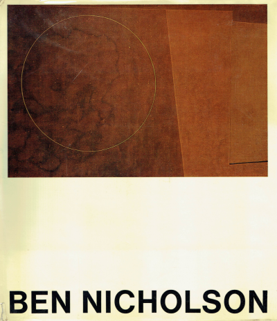Ben Nicholson: drawings, paintings, and reliefs 1911-1968