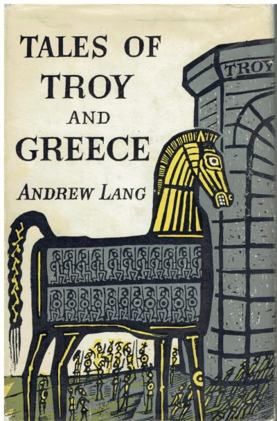 Tales of Troy and Greece by Andrew Lang (Illustrated by Edward Bawden)