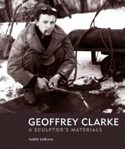 Geoffrey Clarke: A Sculptor's Materials