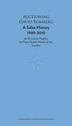 Auctioning David Bomberg: A Sales History 1990-2010 (The Nobile Index Series)