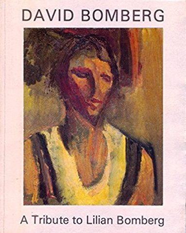 David Bomberg, 1890-1957: A Tribute to Lilian Bomberg