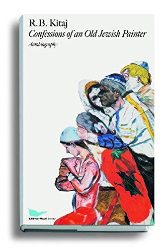 R. B. Kitaj: Confessions of an Old Jewish Painter. Autobiography