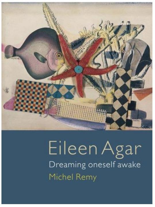 Eileen Agar: Dreaming Oneself Awake