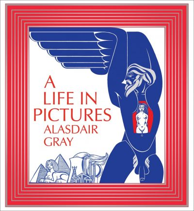 Alasdair Gray: A Life in Pictures