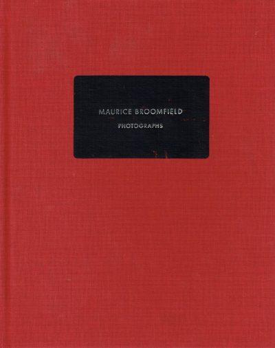 Maurice Broomfield: Photographs