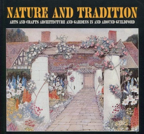 Nature and Tradition: Arts and Crafts Architecture and Gardens