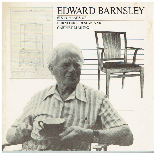 Edward Barnsley. Sixty Years of Furniture Design and Cabinet Making .