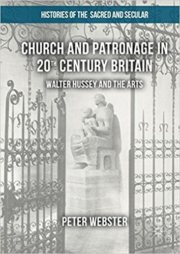 Church and Patronage in 20th Century Britain: Walter Hussey and the Arts (Histories of the Sacred and Secular, 1700-2000)