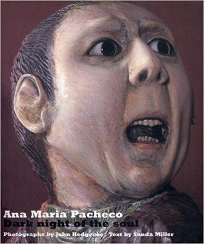 Ana Maria Pacheco: Dark Night of the Soul & Exercise of Power: The Art of Ana Maria Pacheco. Limited Edition with Print