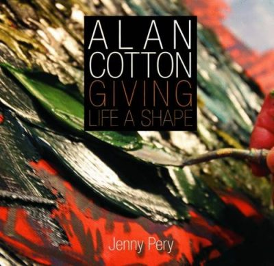 Alan Cotton: Giving Life a Shape