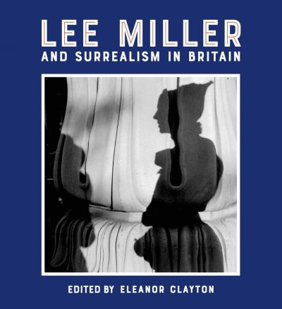 Lee Miller and Surrealism