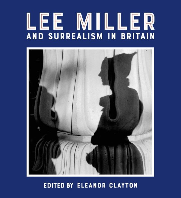 Lee Miller and Surrealism