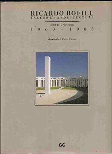 Taller de Arquitectura Buildings and Projects 1960-1985