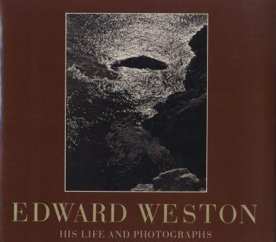 Edward Weston: His Life and Photographs