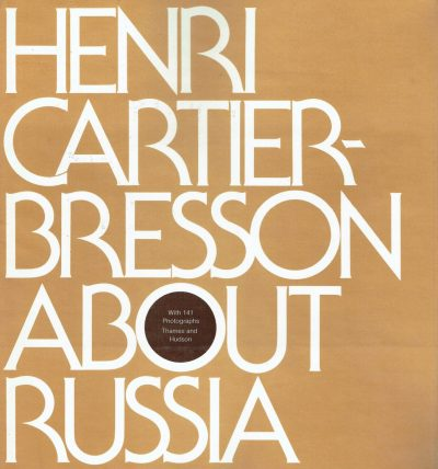 Henri Cartier-Bresson About Russia
