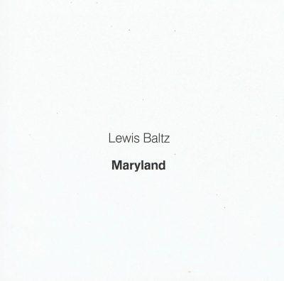 Lewis Baltz Maryland