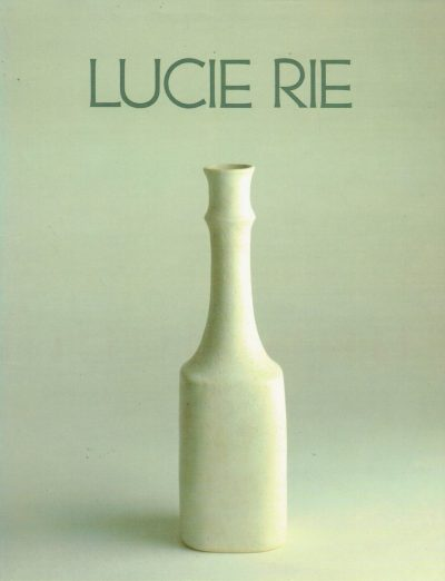 Lucie Rie a Survey