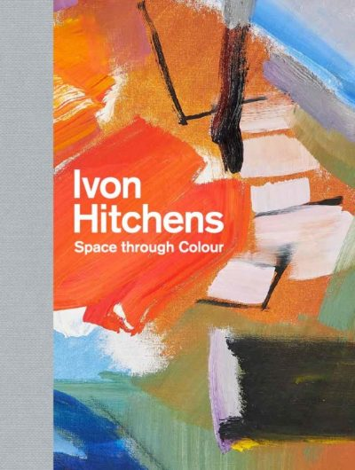 Ivon Hitchens: Colour Through Space