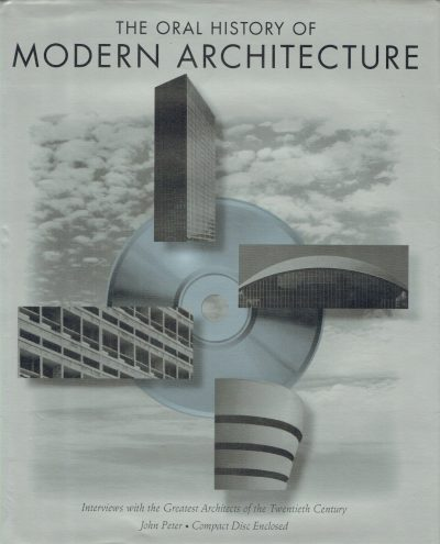 The Oral History of Modern Architecture