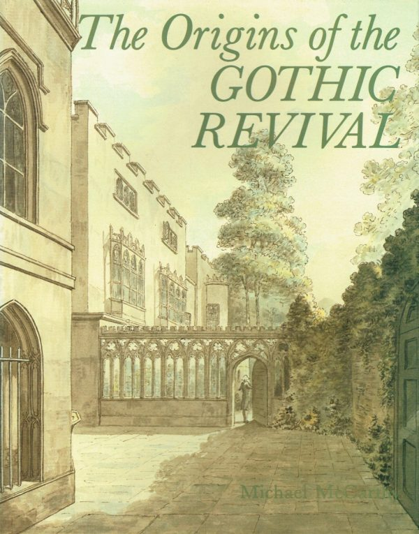 The Origins of the Gothic Revival