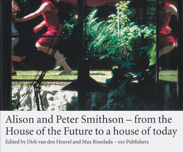 Alison and Peter Smithson - from the House